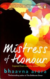 Mistress of Honour by Bhaavna Arora